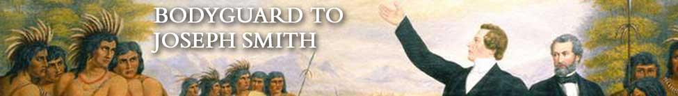 Bodyguard to Joseph Smith